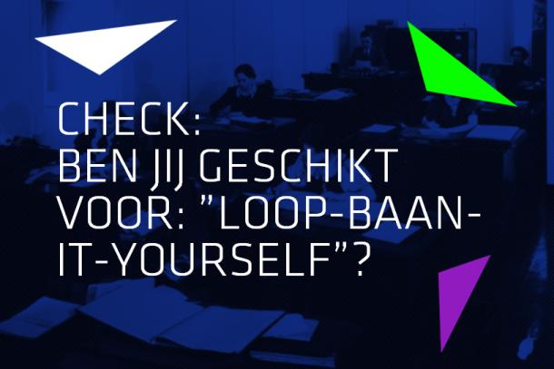 """Artikel: Check: ben jij geschikt voor: """"loopbaan-it-yourself""""?"""