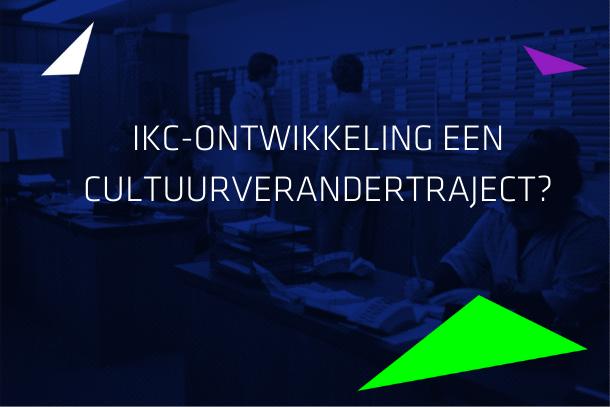 Artikel: IKC-ontwikkeling een cultuurverandertraject?