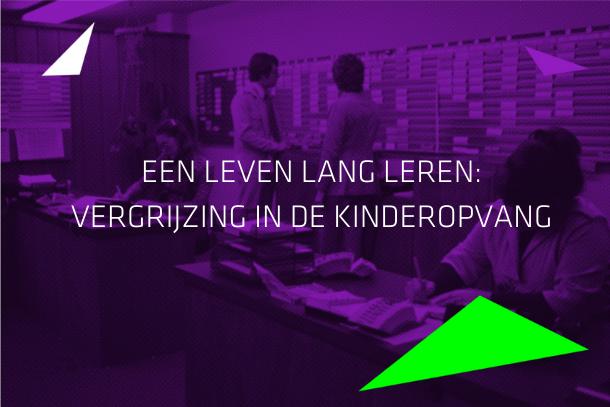 Artikel: Een leven lang leren: vergrijzing in de kinderopvang